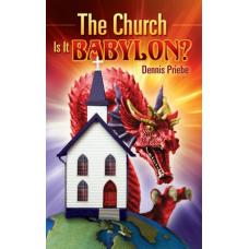 The Church: Is It Babylon?