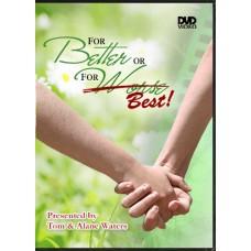 For Better or For Best DVD