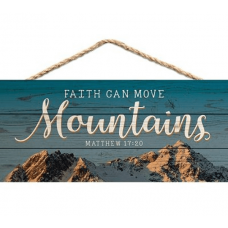 Hanging Sign, Faith Can Move Mountains
