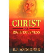 Christ Our Righteousness - Waggoner