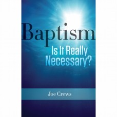 Baptism is it Really Necessary?
