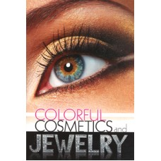Colourful Cosmetics and Jewelry