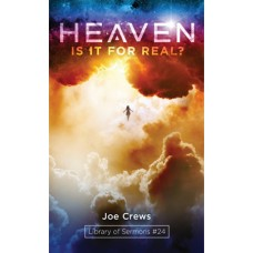 Heaven: Is It For Real?