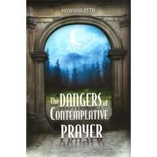 The Dangers of Contemplative Prayer