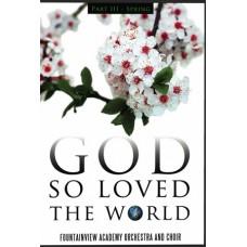 Spring - God So Loved The World