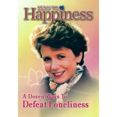 Keys To Happiness - A Dozen Ways To Defeat Loneliness