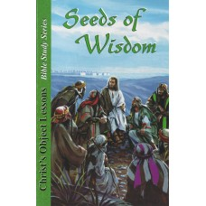 Seeds of Wisdom (Christs Object Lessons Study Guide)