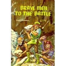 Brave Men To the Battle