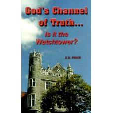 God's Channel of Truth: Is It the Watchtower?