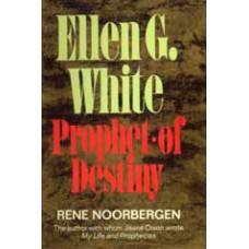Ellen G White Prophet of Destiny